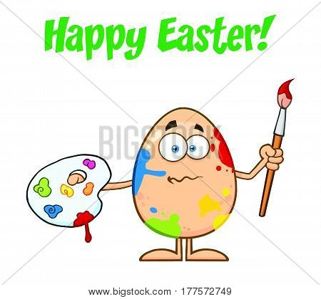 Confused Egg Cartoon Mascot Character Spattered and Holding A Paintbrush And Palette. Illustration Isolated On White Background With Text Happy Easter