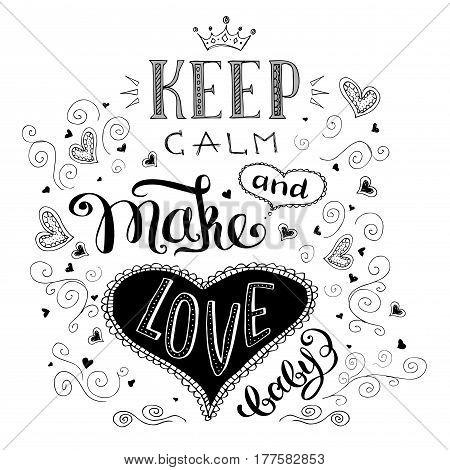 keep calm and make love, cute hand drawn lettering with hearts, stock vector illustration