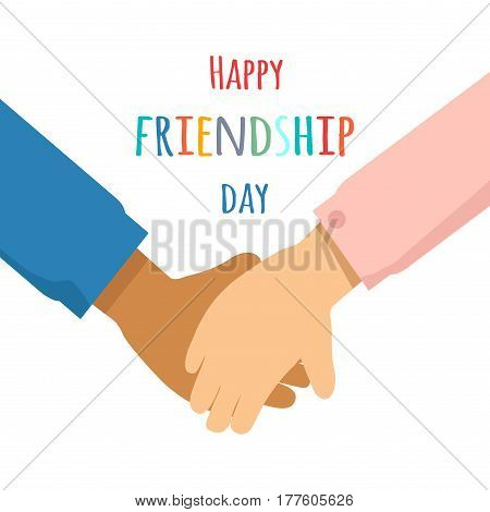 Happy Friendship Day greeting postcard vector illustration. Two hands holds each other isolated on white background with colorful sign. Celebrate international holiday with your nearest and dearest.