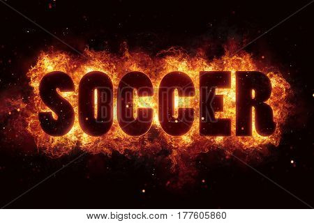soccer football fire text sos flames flame burn burning explode explosion