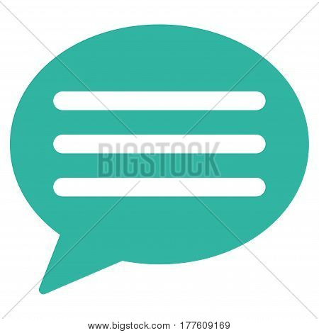 Message Cloud vector icon. Flat cyan symbol. Pictogram is isolated on a white background. Designed for web and software interfaces.