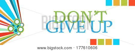 Don't give up text written over colorful background.