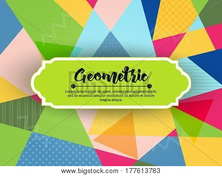 Vector geometric background with badge and different patterns. Multicolored abstract background with zigzag and decorative elements.