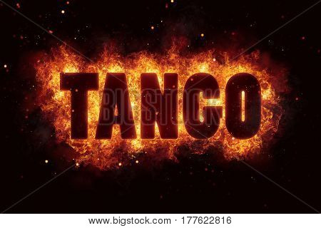 dance tango text on fire flames explosion burning explode
