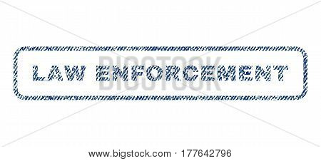 Law Enforcement text textile seal stamp watermark. Blue jeans fabric vectorized texture. Vector caption inside rounded rectangular shape. Rubber sticker with fiber textile structure.