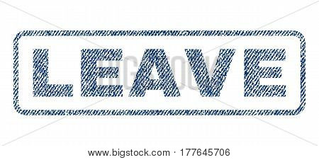 Leave text textile seal stamp watermark. Blue jeans fabric vectorized texture. Vector tag inside rounded rectangular shape. Rubber emblem with fiber textile structure.