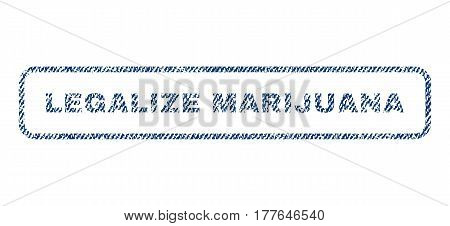 Legalize Marijuana text textile seal stamp watermark. Blue jeans fabric vectorized texture. Vector tag inside rounded rectangular shape. Rubber sign with fiber textile structure.