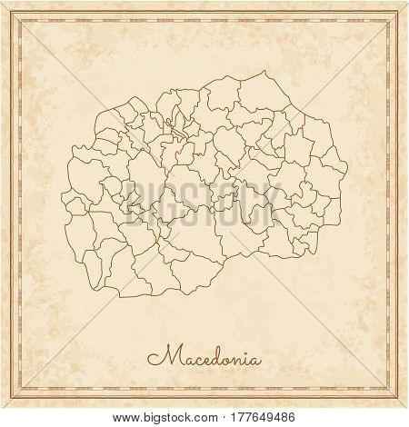Macedonia Region Map: Stilyzed Old Pirate Parchment Imitation. Detailed Map Of Macedonia Regions. Ve