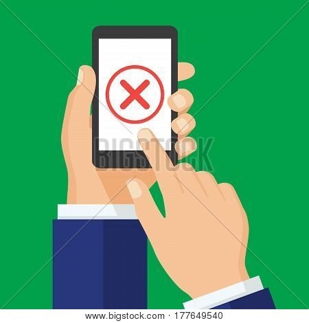 Red x mark icon on smartphone screen. Hand holding smart phone. Finger on the screen. Modern design for web banners web sites infographics. Flat design vector illustration.
