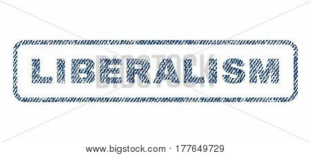 Liberalism text textile seal stamp watermark. Blue jeans fabric vectorized texture. Vector tag inside rounded rectangular banner. Rubber sign with fiber textile structure.