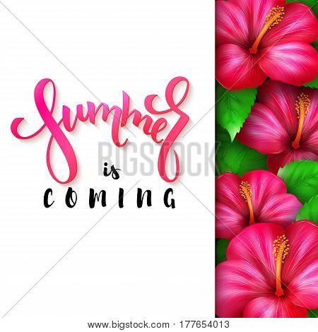 vector illustration of hand lettering poster - summer is coming with paper sheet on a background of blooming hibiscus.