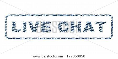 Live Chat text textile seal stamp watermark. Blue jeans fabric vectorized texture. Vector tag inside rounded rectangular banner. Rubber sign with fiber textile structure.