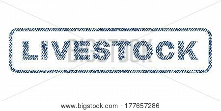 Livestock text textile seal stamp watermark. Blue jeans fabric vectorized texture. Vector tag inside rounded rectangular shape. Rubber sign with fiber textile structure.