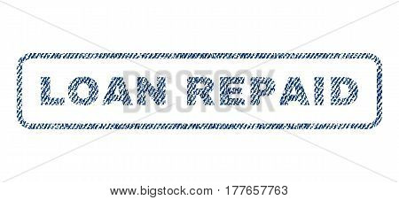 Loan Repaid text textile seal stamp watermark. Blue jeans fabric vectorized texture. Vector caption inside rounded rectangular banner. Rubber sticker with fiber textile structure.