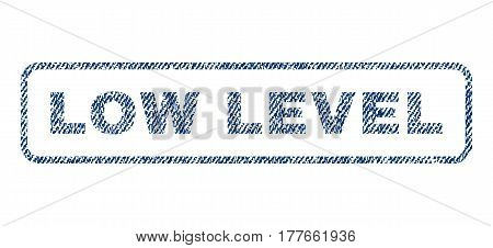 Low Level text textile seal stamp watermark. Blue jeans fabric vectorized texture. Vector caption inside rounded rectangular banner. Rubber sign with fiber textile structure.