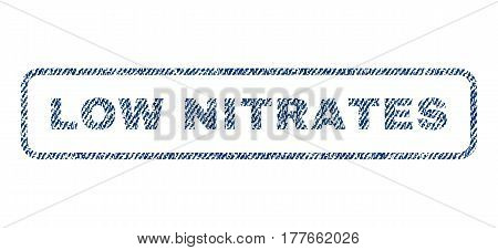 Low Nitrates text textile seal stamp watermark. Blue jeans fabric vectorized texture. Vector caption inside rounded rectangular shape. Rubber sign with fiber textile structure.