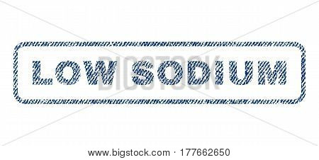 Low Sodium text textile seal stamp watermark. Blue jeans fabric vectorized texture. Vector tag inside rounded rectangular banner. Rubber emblem with fiber textile structure.