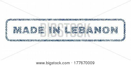 Made In Lebanon text textile seal stamp watermark. Blue jeans fabric vectorized texture. Vector caption inside rounded rectangular banner. Rubber sticker with fiber textile structure.