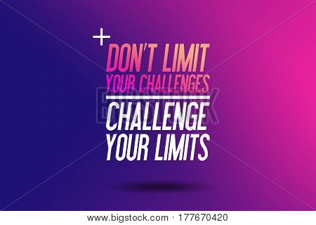 Don't Limit Your Challenges - Challenge Your Limits - Workout Motivation - Fitness Center - Motivational Quote - Sport Illustration - Inspirational - Card Calligraphy Art - Typography - Background Template poster