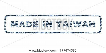 Made In Taiwan text textile seal stamp watermark. Blue jeans fabric vectorized texture. Vector caption inside rounded rectangular banner. Rubber sticker with fiber textile structure.