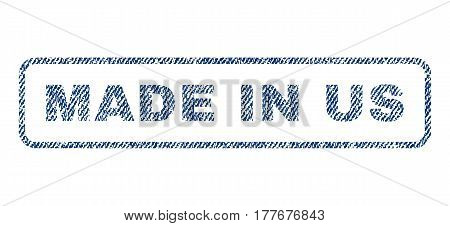 Made In Us text textile seal stamp watermark. Blue jeans fabric vectorized texture. Vector caption inside rounded rectangular shape. Rubber sticker with fiber textile structure.