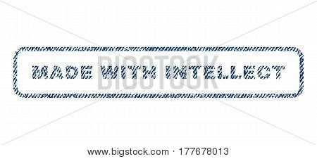 Made With Intellect text textile seal stamp watermark. Blue jeans fabric vectorized texture. Vector tag inside rounded rectangular shape. Rubber sign with fiber textile structure.