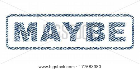 Maybe text textile seal stamp watermark. Blue jeans fabric vectorized texture. Vector caption inside rounded rectangular shape. Rubber sticker with fiber textile structure.