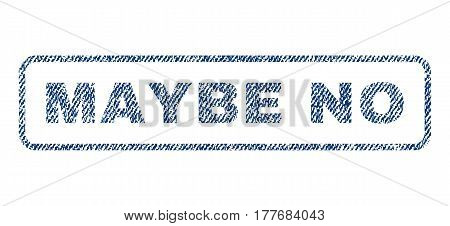 Maybe No text textile seal stamp watermark. Blue jeans fabric vectorized texture. Vector tag inside rounded rectangular banner. Rubber sticker with fiber textile structure.