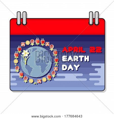 Vector illustration of International Earth day. Planet and flowers. Cartoon calendar.  22 April greeting card.