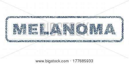 Melanoma text textile seal stamp watermark. Blue jeans fabric vectorized texture. Vector caption inside rounded rectangular shape. Rubber emblem with fiber textile structure.