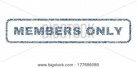 Members Only text textile seal stamp watermark. Blue jeans fabric vectorized texture. Vector caption inside rounded rectangular banner. Rubber sticker with fiber textile structure.