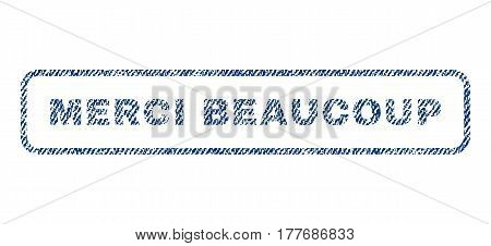 Merci Beaucoup text textile seal stamp watermark. Blue jeans fabric vectorized texture. Vector caption inside rounded rectangular banner. Rubber emblem with fiber textile structure.