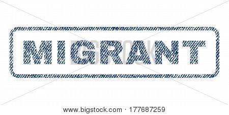 Migrant text textile seal stamp watermark. Blue jeans fabric vectorized texture. Vector tag inside rounded rectangular banner. Rubber sticker with fiber textile structure.