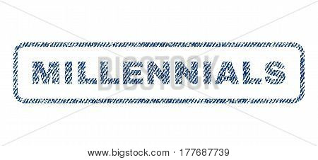 Millennials text textile seal stamp watermark. Blue jeans fabric vectorized texture. Vector caption inside rounded rectangular banner. Rubber sign with fiber textile structure.
