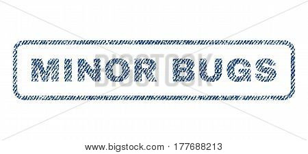Minor Bugs text textile seal stamp watermark. Blue jeans fabric vectorized texture. Vector tag inside rounded rectangular banner. Rubber sticker with fiber textile structure.