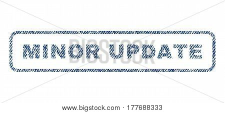 Minor Update text textile seal stamp watermark. Blue jeans fabric vectorized texture. Vector caption inside rounded rectangular shape. Rubber sign with fiber textile structure.