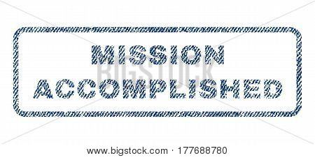 Mission Accomplished text textile seal stamp watermark. Blue jeans fabric vectorized texture. Vector caption inside rounded rectangular shape. Rubber sign with fiber textile structure.