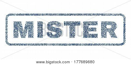 Mister text textile seal stamp watermark. Blue jeans fabric vectorized texture. Vector tag inside rounded rectangular banner. Rubber emblem with fiber textile structure.