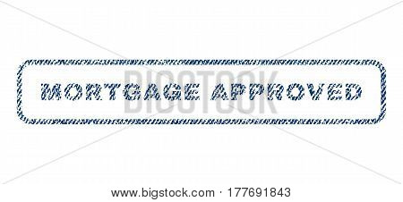 Mortgage Approved text textile seal stamp watermark. Blue jeans fabric vectorized texture. Vector caption inside rounded rectangular banner. Rubber emblem with fiber textile structure.