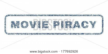 Movie Piracy text textile seal stamp watermark. Blue jeans fabric vectorized texture. Vector tag inside rounded rectangular banner. Rubber sticker with fiber textile structure.