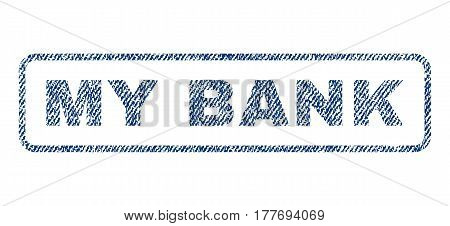 My Bank text textile seal stamp watermark. Blue jeans fabric vectorized texture. Vector caption inside rounded rectangular banner. Rubber emblem with fiber textile structure.