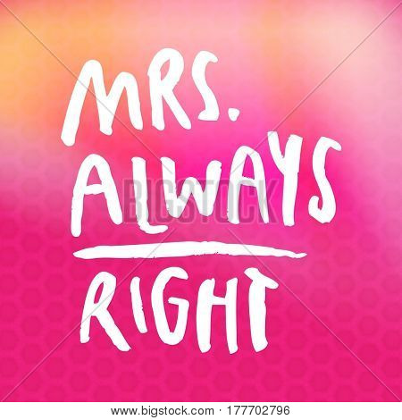 Quote - Mrs always right