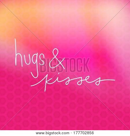 Quote - Hugs and Kisses