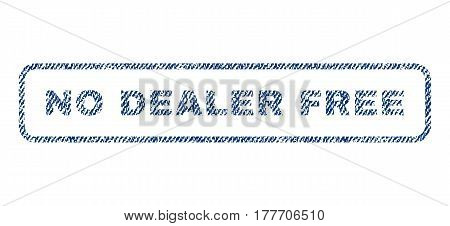 No Dealer Free text textile seal stamp watermark. Blue jeans fabric vectorized texture. Vector caption inside rounded rectangular shape. Rubber emblem with fiber textile structure.