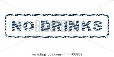 No Drinks text textile seal stamp watermark. Blue jeans fabric vectorized texture. Vector tag inside rounded rectangular shape. Rubber sign with fiber textile structure.