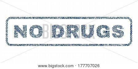 No Drugs text textile seal stamp watermark. Blue jeans fabric vectorized texture. Vector tag inside rounded rectangular shape. Rubber sign with fiber textile structure.
