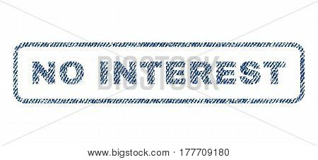 No Interest text textile seal stamp watermark. Blue jeans fabric vectorized texture. Vector tag inside rounded rectangular shape. Rubber sign with fiber textile structure.