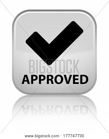 Approved (validate Icon) Special White Square Button