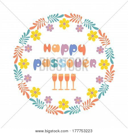 Happy Passover text. Fancy freehand drawn letters. Floral frame border spring Pesach holiday celebration. Seder wine traditional symbol Jewish kosher dinner decoration. Vector invitation background