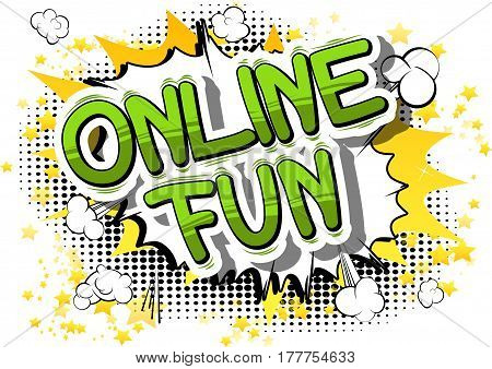 Online Fun - Comic book style word on abstract background.